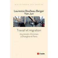 Travail et migration. Jeunesses chinoises à Shanghai et Paris
